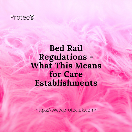 Bed Rail Regulations - What This Means for Care Establishments